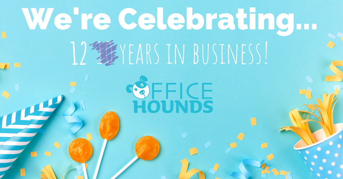 OfficeHounds Celebrating 12 years in business!